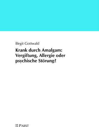 Krank durch Amalgam: Vergiftung, Allergie oder psychische Störung?