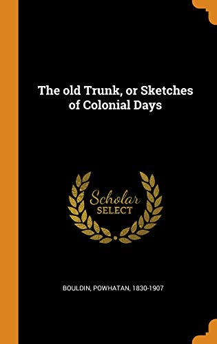 Colonial Trunk (The Old Trunk, or Sketches of Colonial Days)
