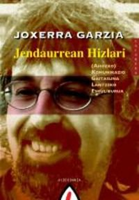 Jendaurrean Hizlari: (Ahozko) Komunikazio Gaitasuna Lantzeko Eskuliburua (Saiakera) por Joxerra Garzia