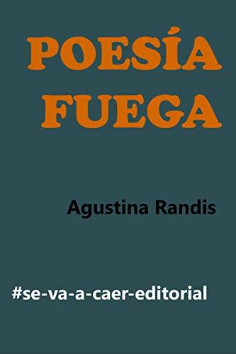 poesía fuega por Agustina Randis