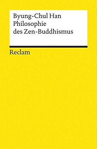 Philosophie des Zen-Buddhismus (Reclams Universal-Bibliothek)