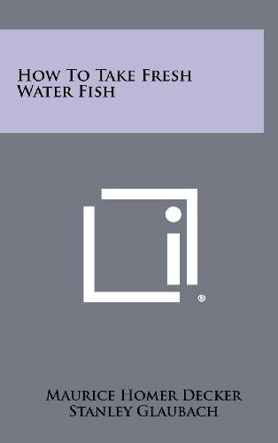 How to Take Fresh Water Fish