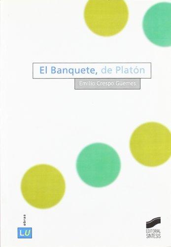 El Banquete, de Platón (Historia de la literatura universal) por Emilio Crespo Güemes