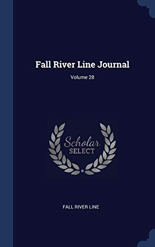 Fall River Line Journal; Volume 28 -