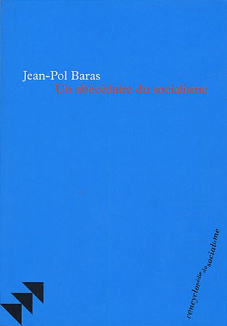 Un abécédaire du socialisme par Jean-Pol Baras