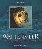 Das Wattenmeer: Im Wechsel der Gezeiten - Armin Maywald