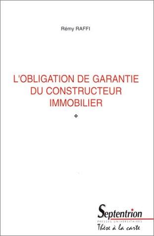 L'Obligation de garantie du constructeur immobilier
