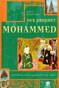 Der Prophet Mohammed: Eine kleine Kulturgeschichte des Islam