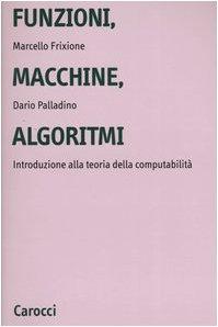 Funzioni, macchine, algoritmi. Introduzione alla teoria della computabilit