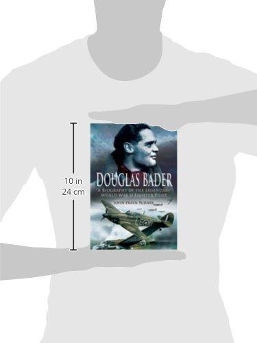 Douglas Bader: The Biography