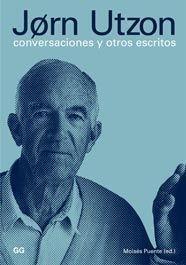 Jørn Utzon: Conversaciones y otros escritos (Conversaciones Con...)