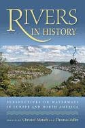 rivers-in-history-perspectives-on-waterways-in-europe-and-north-america-history-of-the-urban-environ