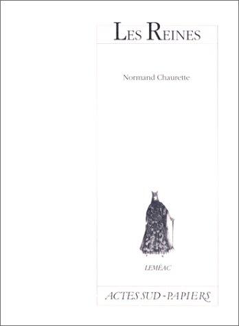 Les reines par Normand Chaurette