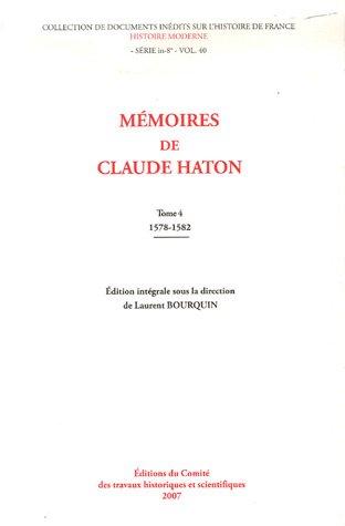 Mémoires de Claude Haton : Tome 4, Années 1578-1582