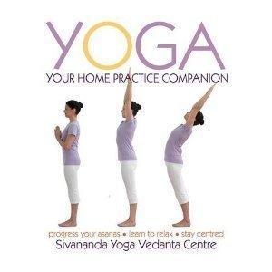 Yoga Your Home Practice Companion (Sivananda Yoga Vedanta Centre) by Sivananda Yoga Vedanta Centre (2010-01-14)