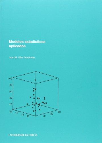 Modelos estadísticos aplicados (Monografías) por Juan M. Vilar Fernández