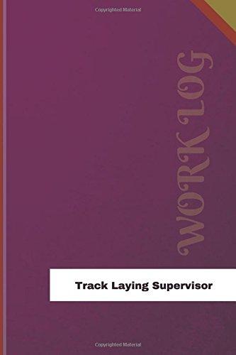 Track Laying Supervisor Work Log: Work Journal, Work Diary, Log - 126 pages, 6 x 9 inches (Orange Logs/Work Log) por Orange Logs