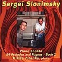 Slonimsky: Piano Sonata / 24 Preludes & Fugues for Piano, Book 1 by Nikita Fitenko (2000-10-24)