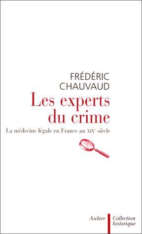 Les experts du crime par Frédéric Chauvaud