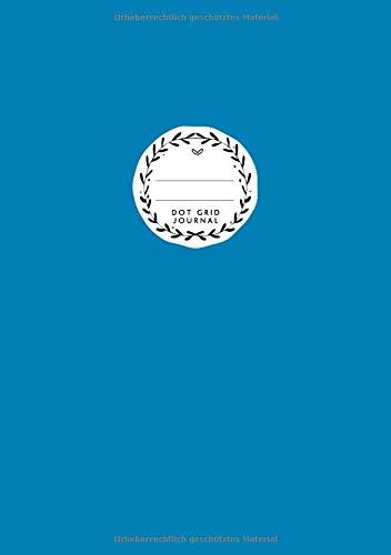 Woche Kostüm Für Buch - Dot Grid Journal: DIN A5 | Notizbuch Gepunktet | 110 Punktraster Seiten | Blanko Planer Für Bullet Journaling | Pazifikblau