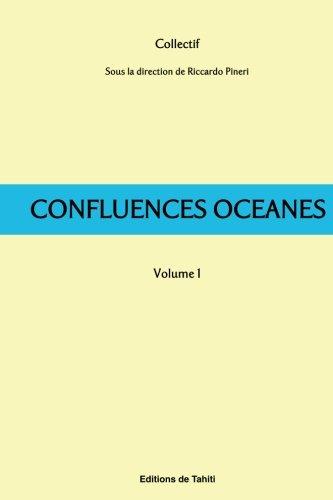 Confluences Océanes - 1: L'idée de la Nation: Volume 1 par Riccardo Pineri