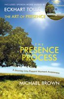 the-presence-process-the-art-of-presence-by-michael-brown-2012-05-31