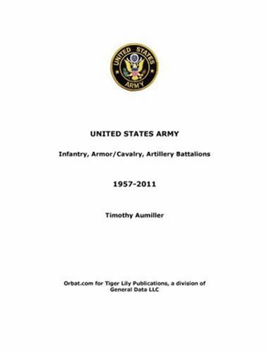 us-army-infantry-armor-cavalry-artillery-battalions-1957-2011-by-tim-aumiller-2008-03-20