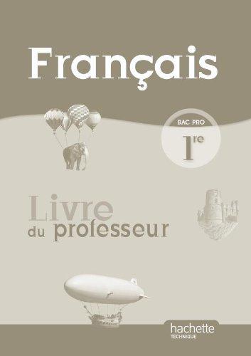 Français 1re Bac Pro - Livre professeur - Ed.2010 par Adeline Clogenson, Laure Hébert, Julie Proust-Levitte, Benoît Traineau