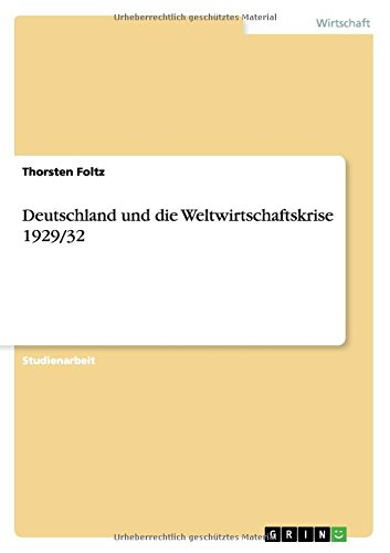 Deutschland und die Weltwirtschaftskrise 1929/32