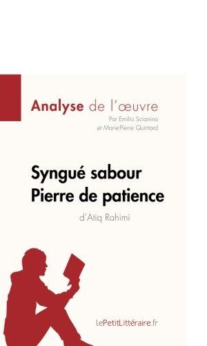 Syngué Sabour. Pierre de patience d'Atiq Rahimi (Analyse de l'oeuvre): Comprendre la littérature avec lePetitLittéraire.fr
