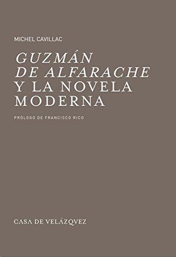 Guzmán de Alfarache y la novela moderna (Bibliothèque de la Casa de Velázquez)