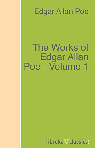 The Works of Edgar Allan Poe - Volume 1 (English Edition)