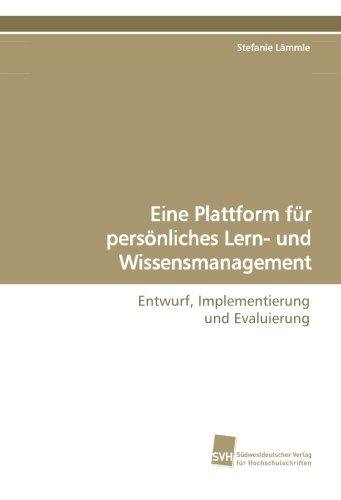 Eine Plattform für persönliches Lern- und Wissensmanagement: Entwurf, Implementierung und Evaluierung
