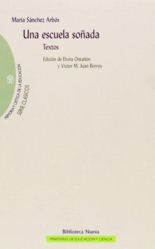Una escuela soñada. Textos (Memoria y Crítica de la Educación. Serie: Clásicos de la Educación)