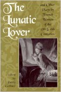 The Lunatic Lover: Plays by French Women Playwrights
