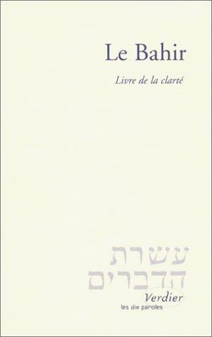 Le Bahir. Livre de la clarté, Edition bilingue par Collectif