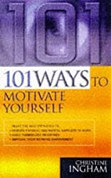 101 WAYS TO MOTIVATE YOURSELF