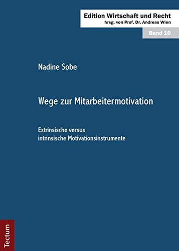 Wege zur Mitarbeitermotivation: Extrinsische versus intrinsische Motivationsinstrumente