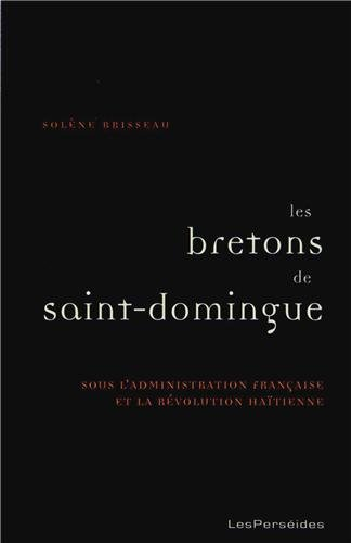 Les Bretons de Saint-Domingue dans la seconde moitié du XVIIIe siècle