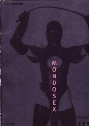 MONDOSEX par Yan Morvan