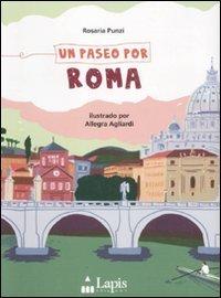 Un paseo por Roma de Rosaria Punzi (6 jul 2011) Tapa blanda