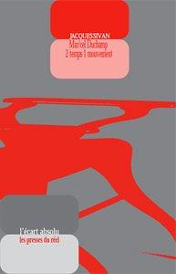 Mar-cel Duchamp 2 temps 1 mouvement