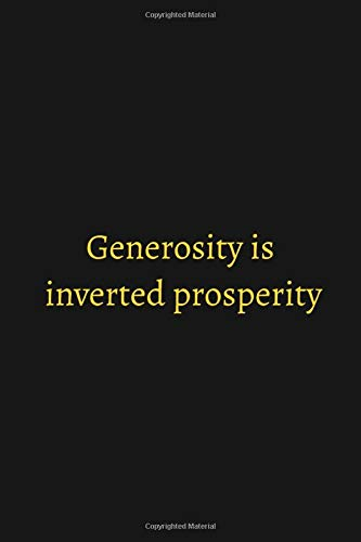Generosity is inverted prosperity: Funny Quotes Notebook, 120 Pages College Ruled Lined Journal, Diary to Write in, 6