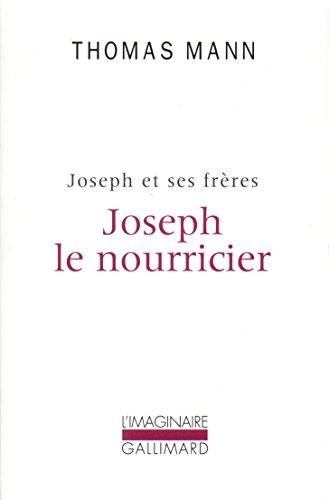 Joseph et ses frères, IV:Joseph le nourricier