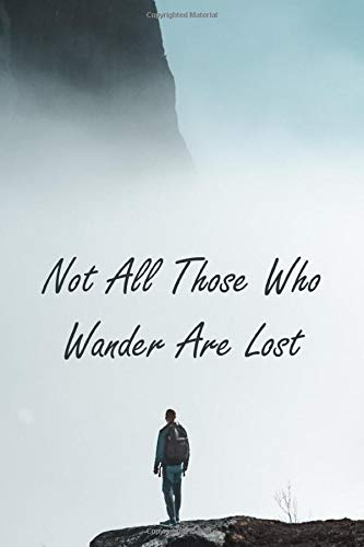Not All Who Wander Are Lost: Travel Journal for Men - Log All Your Adventures in This Travel Log - Road Trips, Plane Rides, Cruises, Cross Country ... 6