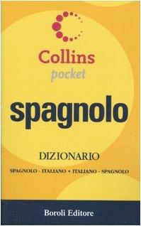 Spagnolo. Dizionario spagnolo-italiano, italiano-spagnolo