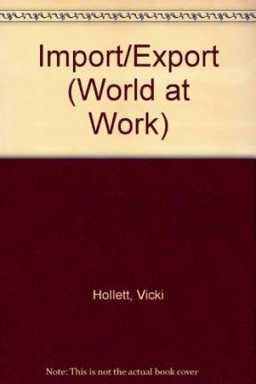 WORLD WORK IMPORT EXPORT par Vicki Hollett
