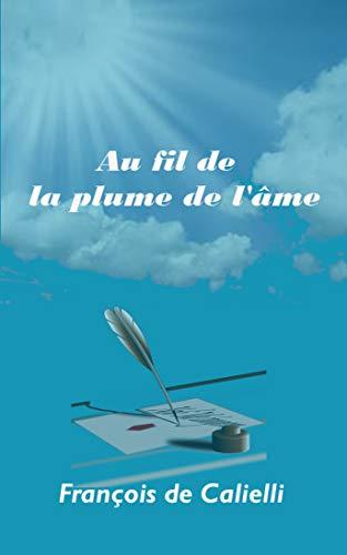 Couverture du livre Au fil de la plume de l'âme (recueil de poésies)