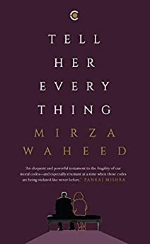 Tell Her Everything by [Waheed, Mirza]