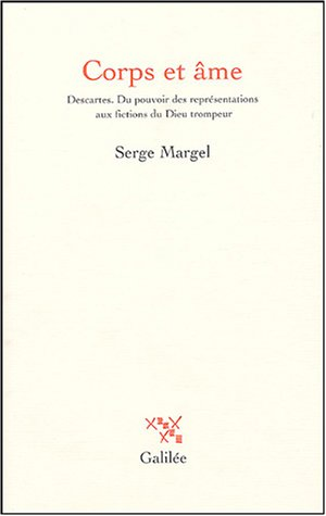 livre télécharger Corps et âme : Descartes ; Du pouvoir des représentations aux fictions du Dieu trompeur